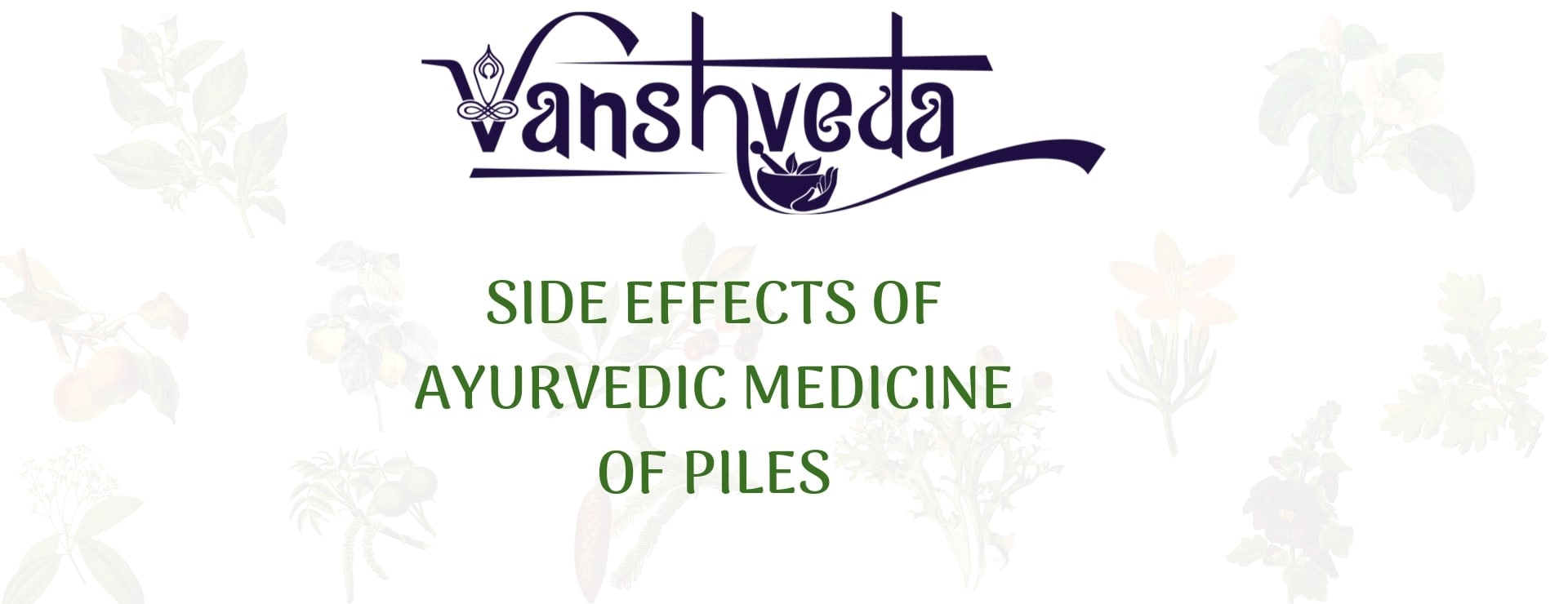 Side Effects of Ayurvedic Medicine of Piles